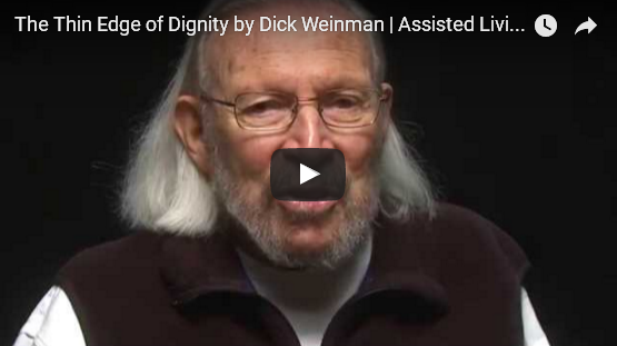 The Thin Edge of Dignity by Dick Weinman | Assisted Living Documentary